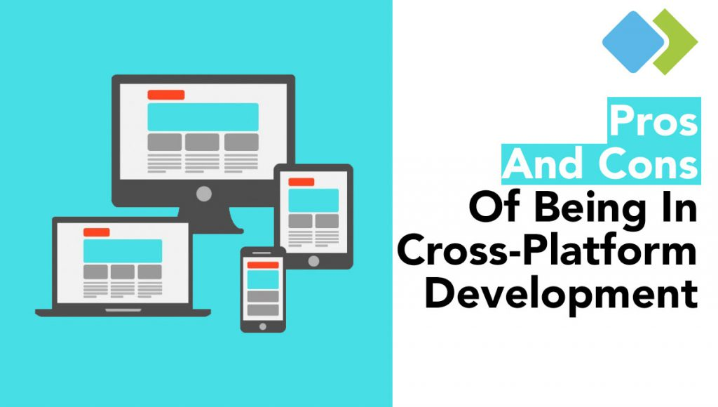 Pros and Cons Of Cross-Platform App Development