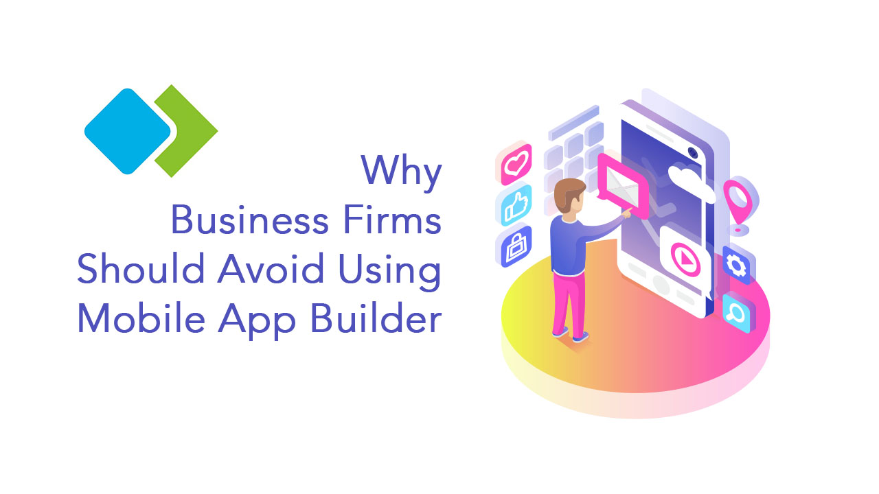 Mobile App Builder | Why You Should Avoid It And Hire a