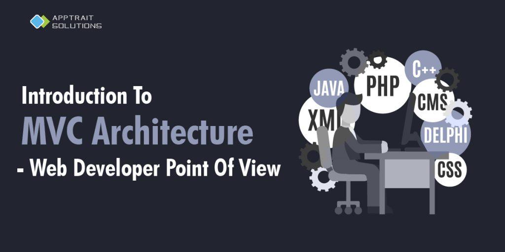 mvc, mvc architecture, web developer, web development, mvc architecture web developer, model view controller, model, view, controller, whaqt is mvc architecture, introduction to mvc architecture, introduction to mvc, introduction of mvc, introduction of mvc architecture, what is mvc architecture, what is mvc, best mvc architecture, web development framework, apptrait mvc, apptrait, apptrait solutions, apptrait web development, web developer point of view, rubby on rail, express, baqckbone, python frramework, php freamework, javascript framework, larval framework,